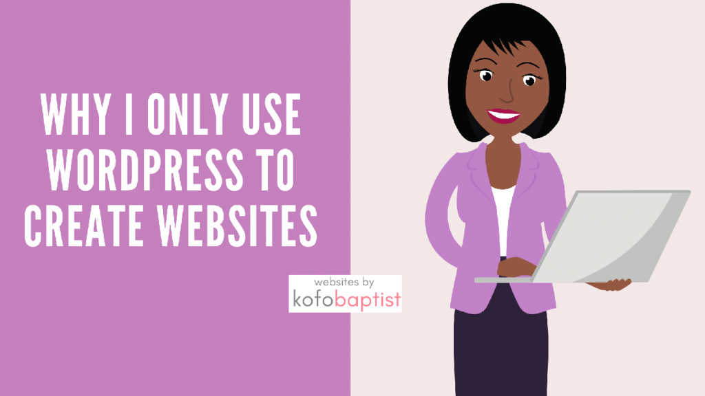 Why I Only Use WordPress For Websites